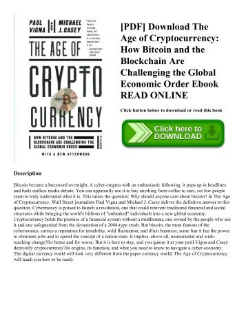 [PDF] Download The Age of Cryptocurrency: How Bitcoin and the Blockchain Are Challenging the Global Economic Order Ebook READ ONLINE