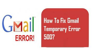 How to Fix Gmail Temporary Error 500? 1-800-361-7250