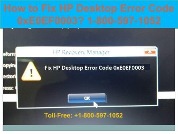Call +1-800-597-1052 Fix HP Desktop Error Code 0xE0EF0003