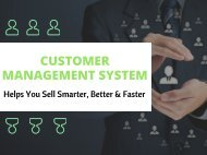 Customer Management System - Helps You Sell Smarter, Better and Faster.