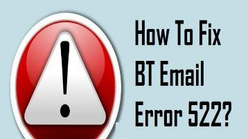 How to Fix BT Email Error 522? 1-800-361-7250 for Help