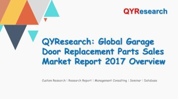 QYResearch: Global Garage Door Replacement Parts Sales Market Report 2017 Overview