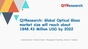 QYResearch: Global Optical Glass market size will reach about 1848.43 Million USD by 2022