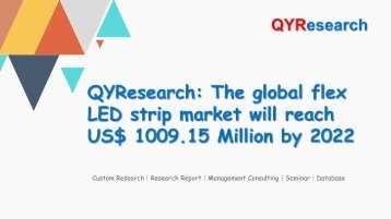 QYResearch: The global flex LED strip market will reach US$ 1009.15 Million by 2022