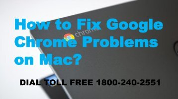 1-800-240-2551 How to Fix Google Chrome Problems on Mac
