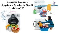 Domestic Laundry Appliance Market in Saudi Arabia to 2021