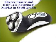 Electric Shaver and Hair Care Equipment Market in Saudi Arabia