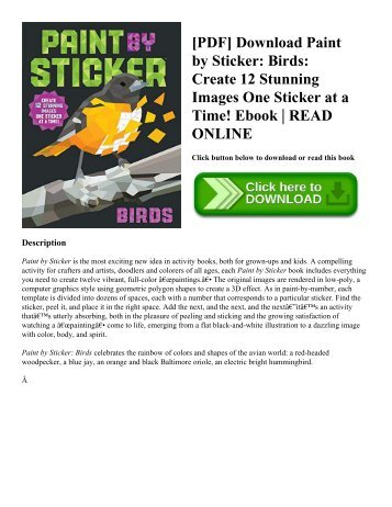 [PDF] Download Paint by Sticker: Birds: Create 12 Stunning Images One Sticker at a Time! Ebook | READ ONLINE