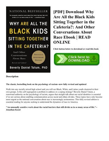 [PDF] Download Why Are All the Black Kids Sitting Together in the Cafeteria?: And Other Conversations About Race Ebook | READ ONLINE