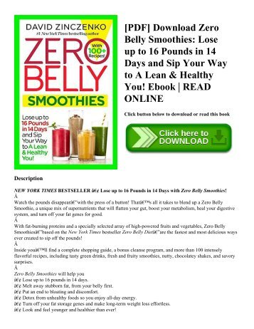 [PDF] Download Zero Belly Smoothies: Lose up to 16 Pounds in 14 Days and Sip Your Way to A Lean & Healthy You! Ebook | READ ONLINE