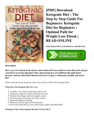 [PDF] Download Ketogenic Diet : The Step by Step Guide For Beginners: Ketogenic Diet for Beginners : Optimal Path for Weight Loss Ebook | READ ONLINE