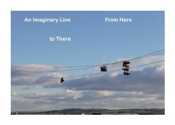 AN IMAGINARY LINE FROM HERE TO THERE
