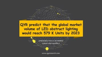 QYR predict that the global market volume of LED obstruct lighting would reach 579 K Units by 2023