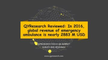 QYResearch Reviewed: In 2016, global revenue of emergency ambulance is nearly 2883 M USD