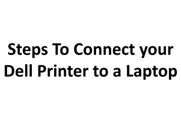 Easy Steps to Connect your Dell Printer to a Laptop