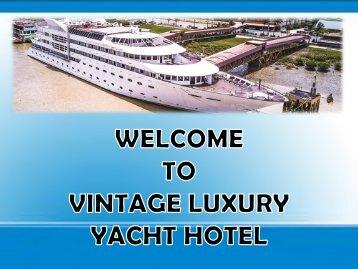 Vintage Luxury Yacht Hotel- Best Yacht Hotel in Myanmar