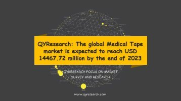 QYResearch: The global Medical Tape market is expected to reach USD 14467.72 million by the end of 2023