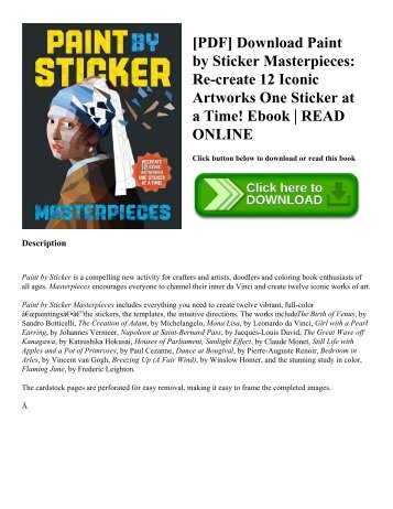 [PDF] Download Paint by Sticker Masterpieces: Re-create 12 Iconic Artworks One Sticker at a Time! Ebook | READ ONLINE
