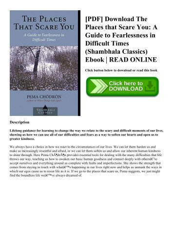 [PDF] Download The Places that Scare You: A Guide to Fearlessness in Difficult Times (Shambhala Classics) Ebook | READ ONLINE