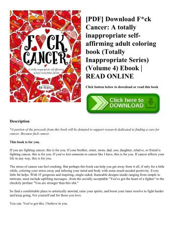 [PDF] Download F*ck Cancer: A totally inappropriate self-affirming adult coloring book (Totally Inappropriate Series) (Volume 4) Ebook | READ ONLINE