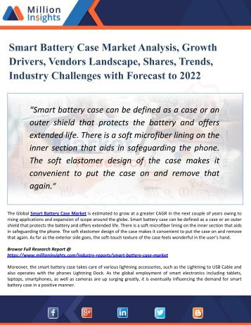 Smart Battery Case Market Statistic, Ongoing Trends, Applications, Business Strategy and Forecast to 2022
