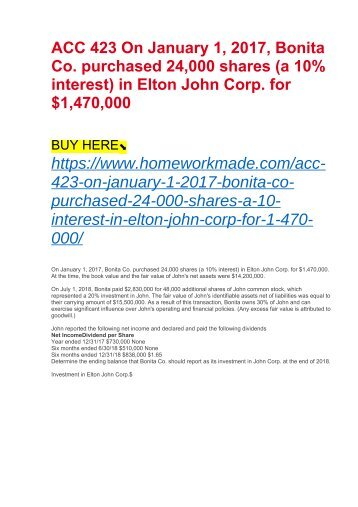 ACC 423 On January 1, 2017, Bonita Co. purchased 24,000 shares (a 10% interest) in Elton John Corp. for $1,470,000