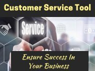 Customer service tool to ensure success in your business