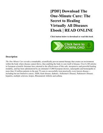 [PDF] Download The One-Minute Cure: The Secret to Healing Virtually All Diseases Ebook | READ ONLINE