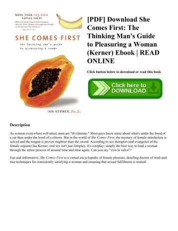[PDF] Download She Comes First: The Thinking Man's Guide to Pleasuring a Woman (Kerner) Ebook | READ ONLINE