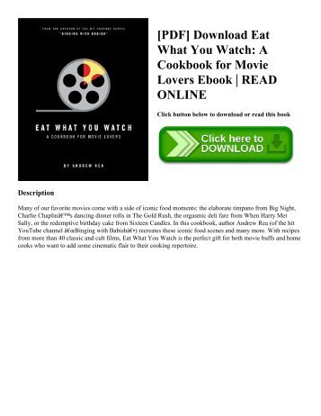 [PDF] Download Eat What You Watch: A Cookbook for Movie Lovers Ebook | READ ONLINE