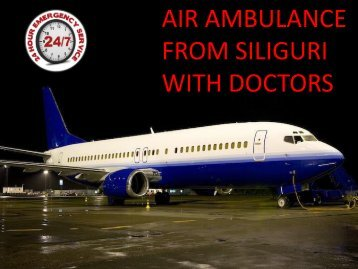 Sky Air Ambulance from Siliguri to Delhi with Paramedical Team