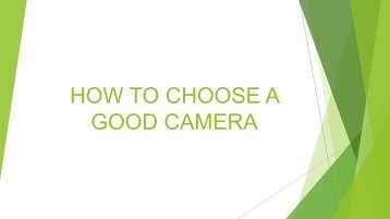 How to Choose a Good Camera