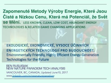 Zapomenuté Metody Výroby Energie, Které Jsou Čisté a Nízkou Cenu, Která má Potenciál, že Svět se Mění.  Less Known, Clean, Low Cost, Abundant Energy & Related Technologies That Will Change the World.