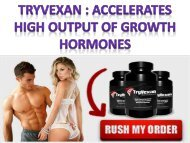 Tryvexan  Accelerates high output of growth hormones