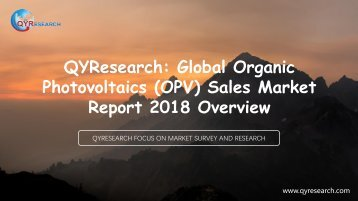 QYResearch: Global Organic Photovoltaics (OPV) Sales Market Report 2018 Overview