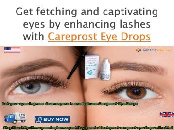 Careprost Eye Drops enhances your Eyelash's Length Easily
