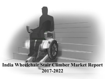 India Wheelchair Stair Climber Market Report