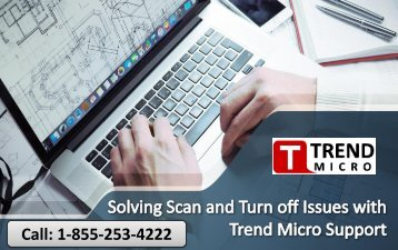Solving Scan and Turn off Issues with Trend Micro Support
