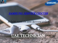 Call@+971-523252808 to get the support for Samsung Service Center Dubai