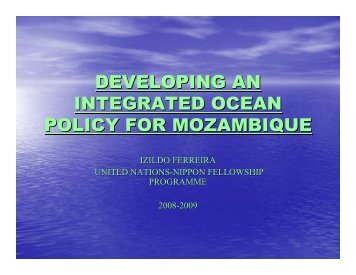 DEVELOPING AN INTEGRATED OCEAN POLICY FOR MOZAMBIQUE