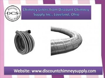 Chimney Liners from Discount Chimney Supply Inc., Loveland, Ohio