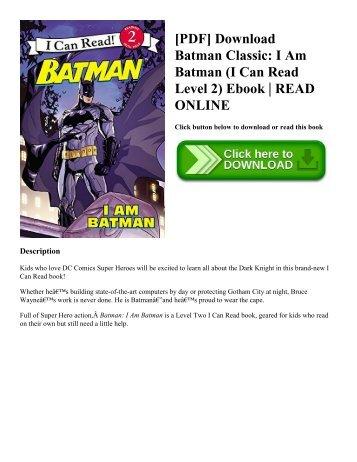 [PDF] Download Batman Classic: I Am Batman (I Can Read Level 2) Ebook | READ ONLINE
