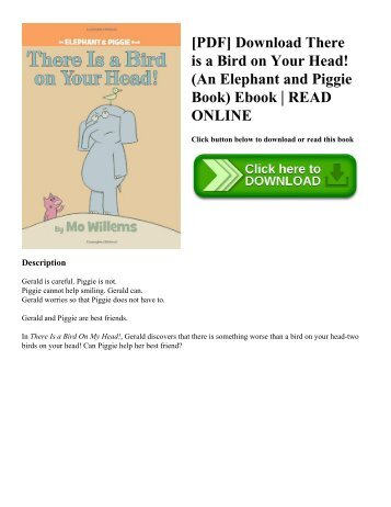 [PDF] Download There is a Bird on Your Head! (An Elephant and Piggie Book) Ebook | READ ONLINE