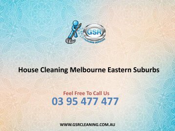House Cleaning Melbourne Eastern Suburbs - GSR Cleaning Services