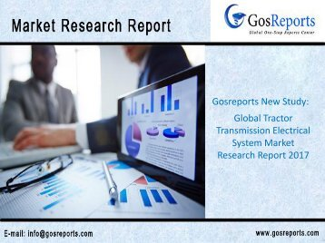 Global Tractor Transmission Electrical System Market Research Report 2017