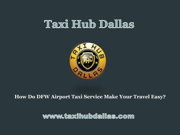 How Do DFW Airport Taxi Service Make Your Travel Easy
