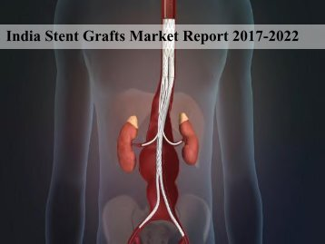 India Stent Grafts Market Report