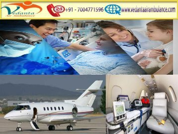 Vedanta Air Ambulance from Kolkata to Delhi with Hi-tech Medical Equipment