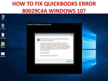 HOW TO FIX QUICKBOOKS ERROR 80029C4A WINDOWS 10