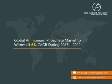 Ammonium Phosphate Market Global Scenario, Market Size, Trend – 2022